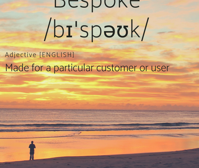"""Bespoke"" – made for a particular customer or user"